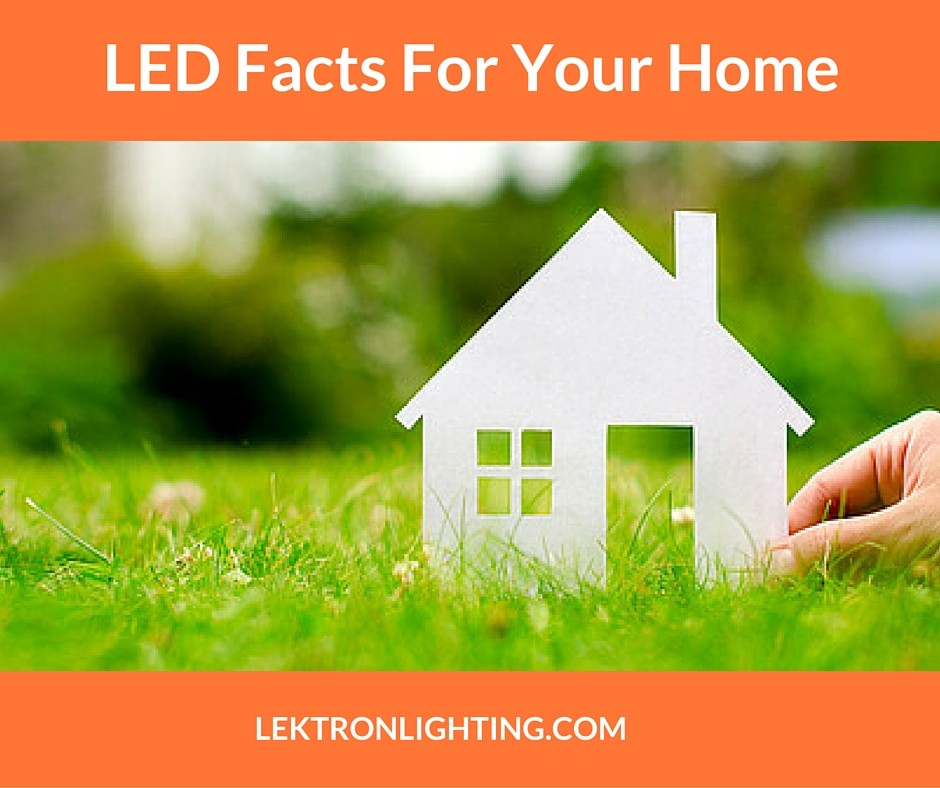 LED Lighting Facts to Help in Your Home