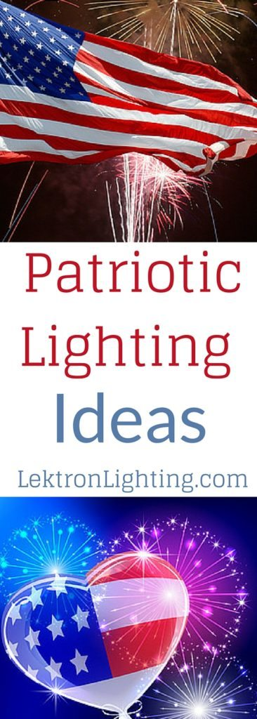 Patriotic lighting ideas add a new level of patriotism to your already big Fourth of July celebrations.
