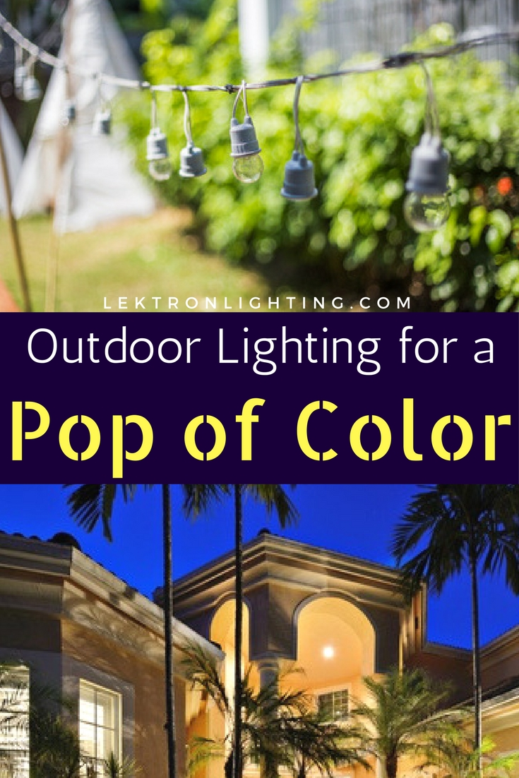 Use outdoor lighting for a pop of color to the outside of your home in the right way and you'll be very pleased with the results.