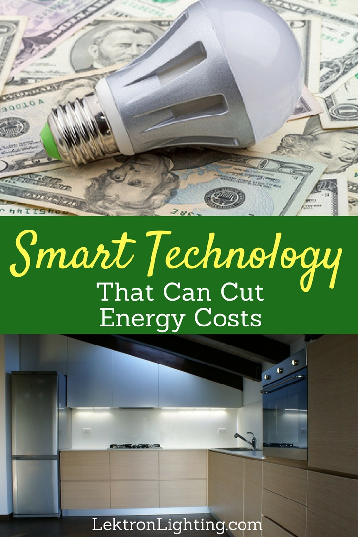 Smart technology that can cut energy costs will not only make life easier but make living cheaper both in your home and office.