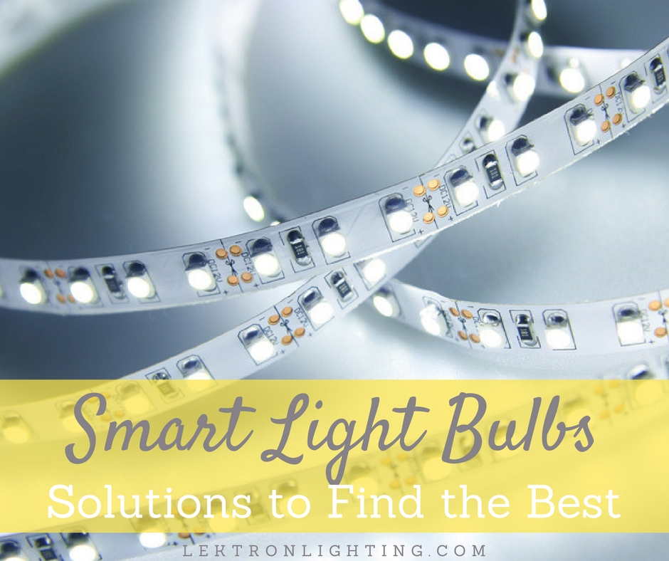 The Best Smart Light Bulbs What To Look For Lektron Lighting