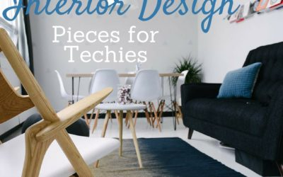 Must Have Interior Design Pieces for Techies