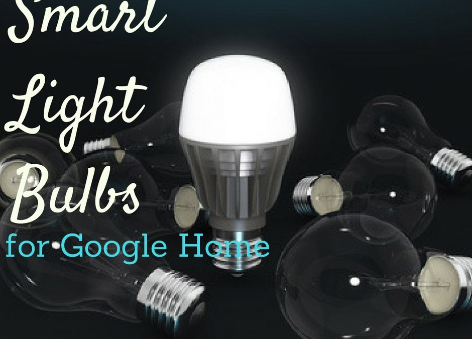 Best Smart Light Bulbs for Google Home