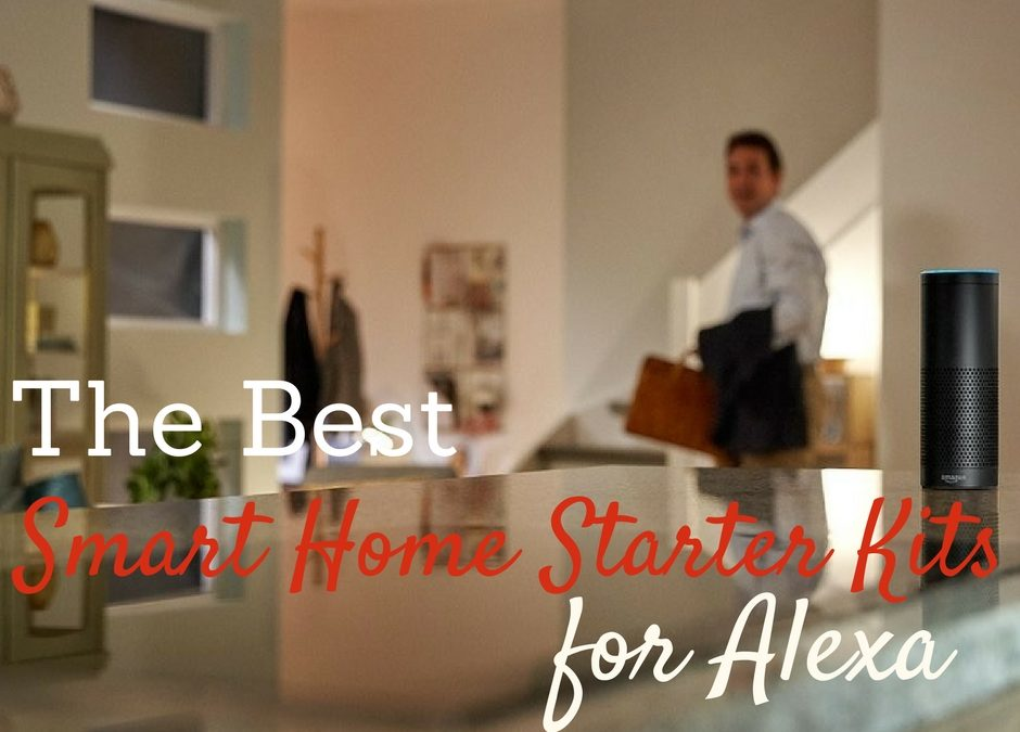 Alexa Smart Home Starter Kits to Consider