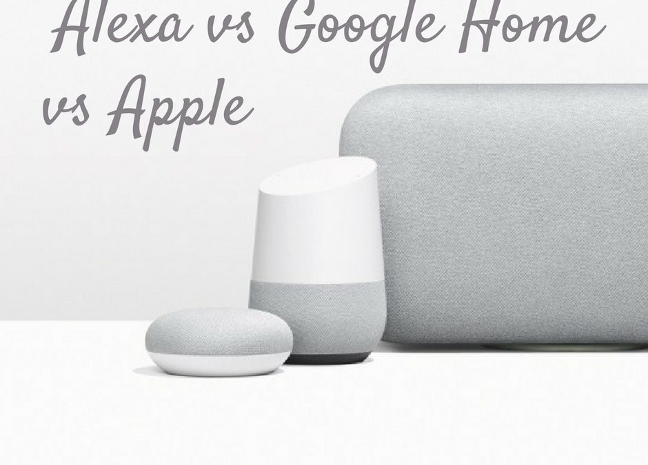 Alexa vs Google Home vs Apple