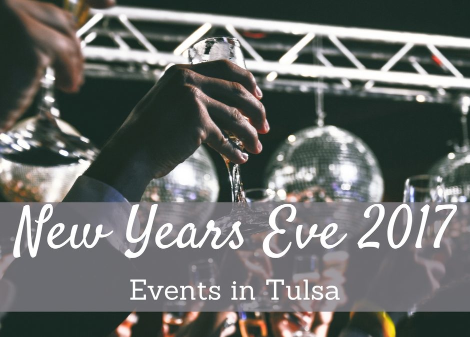 Tulsa New Years Eve 2017 Activities