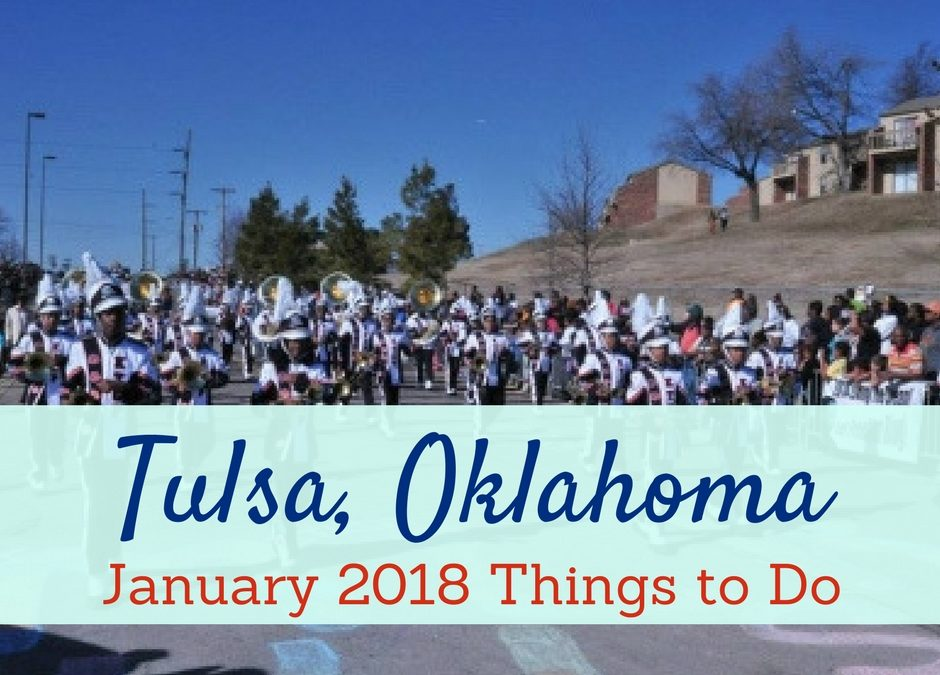 January 2018 in Tulsa – Things to Do in Tulsa for Families