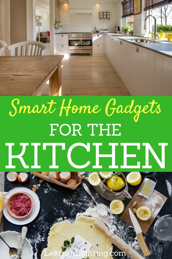 Use the best kitchen smart home gadgets to make life in the kitchen easier than using your toaster to make toasted bread.