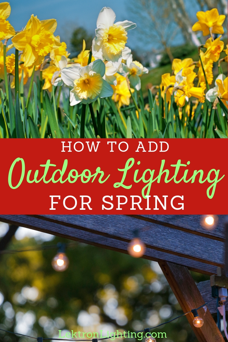 Spend your evenings outdoors, enjoying the nature around your home after you find out how to add outdoor lighting for spring.