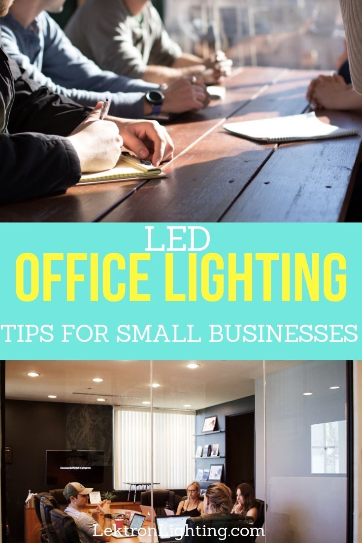 Take advantage of every benefit you can get by utilizing the best LED office lighting tips for your small business office.