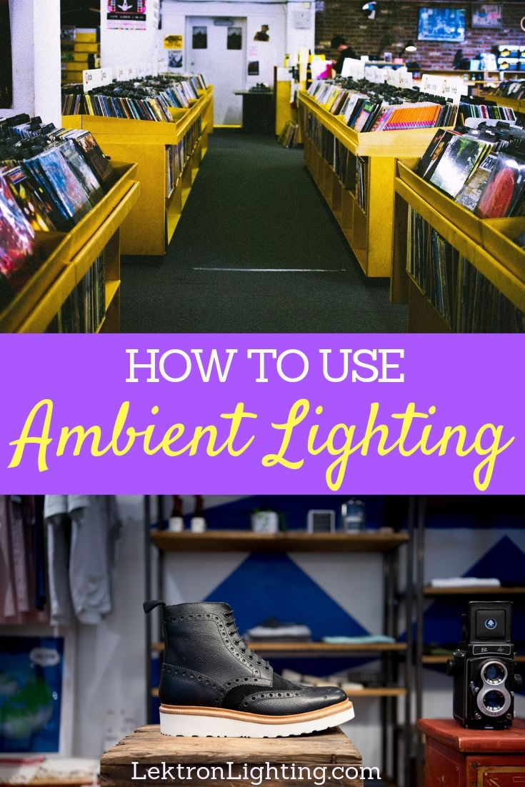 Learning how to use ambient lighting in retail locations is the key to attracting customers and bringing them into your store.