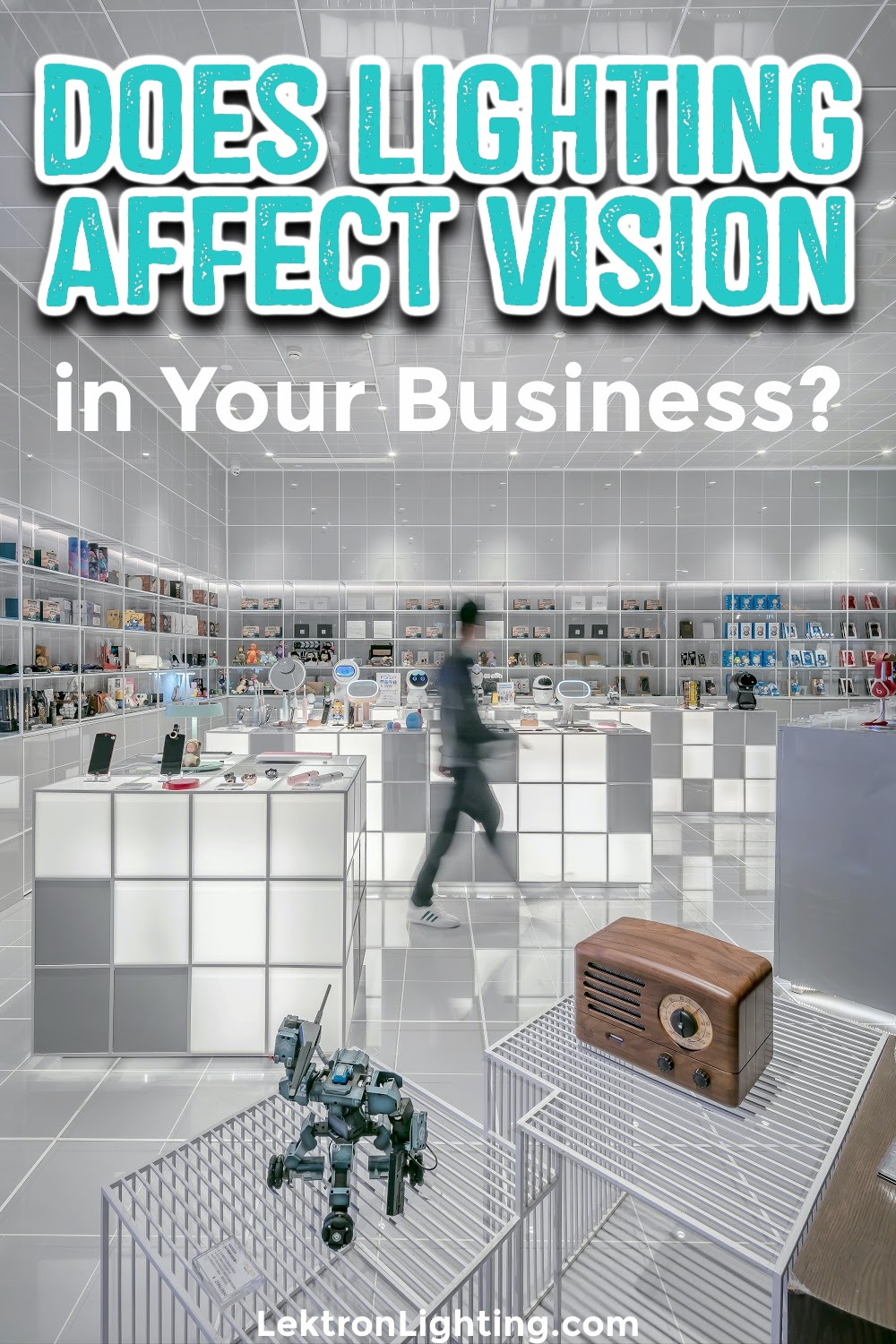 How does lighting affect vision in your business? It affects vision in many ways for employees and for customers or clients.